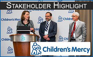 Vol. 1, 2017 Stakeholder Highlight Children's Mercy: Pediatric Genomic Medicine and Precision Therapeutics Conference