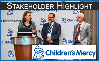 Vol. 1, 2017 Stakeholder Highlight Children's Mercy: Pediatric Genomic Medicine and Precision Therapeutics Conference