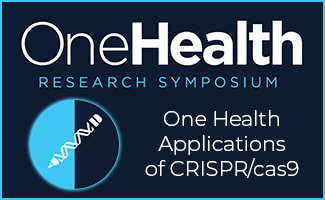 One Health Research Symposium Focuses On Applications of CRISPR/Cas9