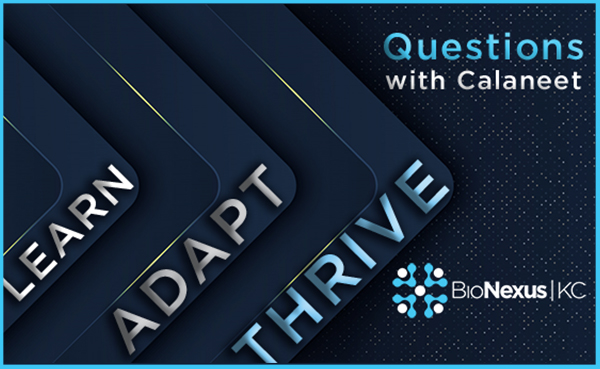 Learn. Adapt. Thrive…Together: Questions with Calaneet